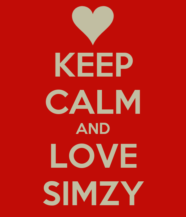 KEEP CALM AND LOVE SIMZY