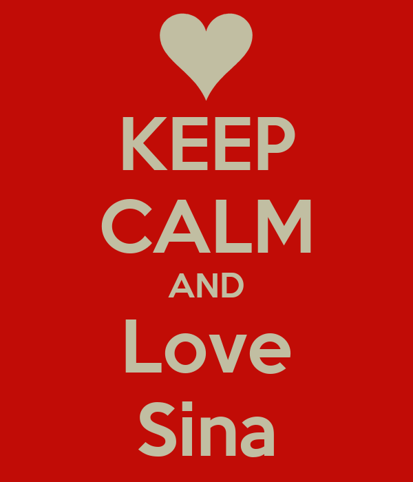 KEEP CALM AND Love Sina