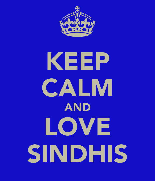 KEEP CALM AND LOVE SINDHIS