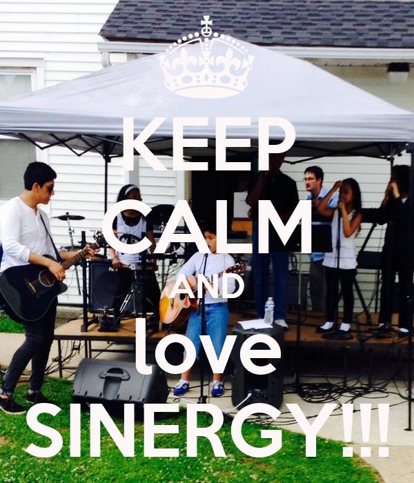 KEEP CALM AND love SINERGY!!!