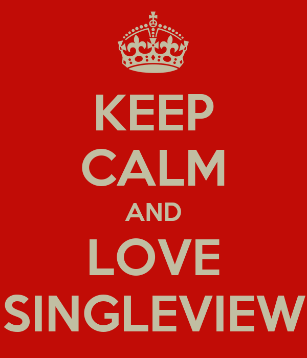 KEEP CALM AND LOVE SINGLEVIEW
