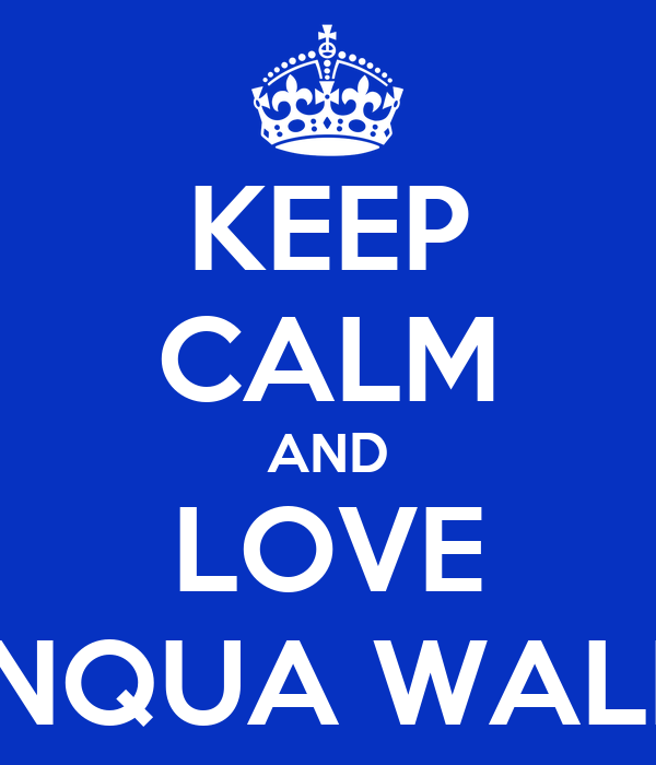 KEEP CALM AND LOVE SINQUA WALLS