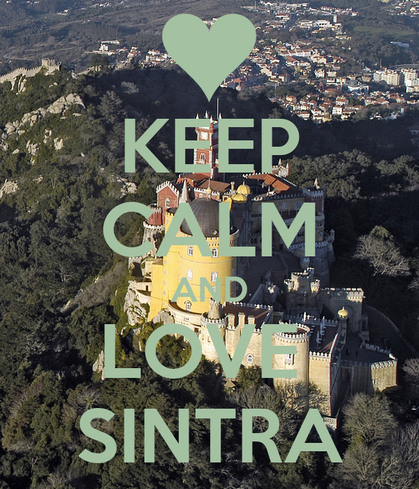 KEEP CALM AND LOVE  SINTRA