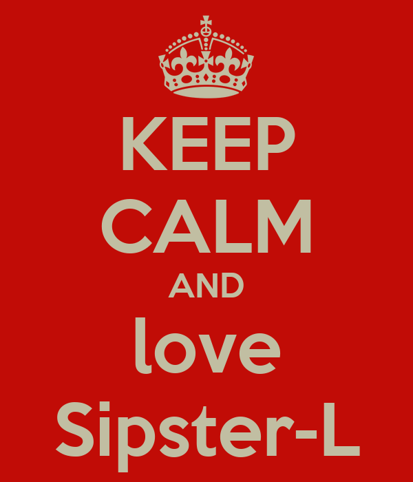KEEP CALM AND love Sipster-L