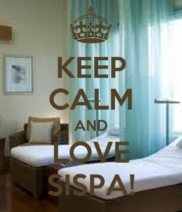 KEEP CALM AND LOVE SISPA!