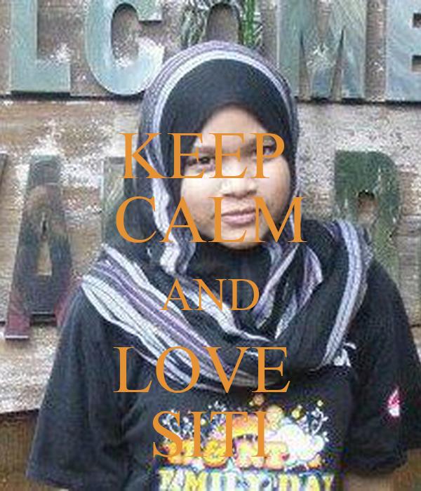 KEEP  CALM AND LOVE  SITI
