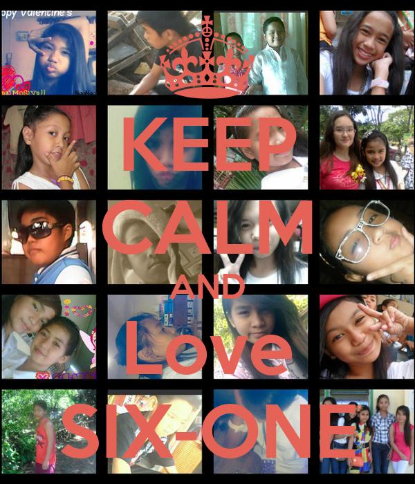KEEP CALM AND Love SIX-ONE