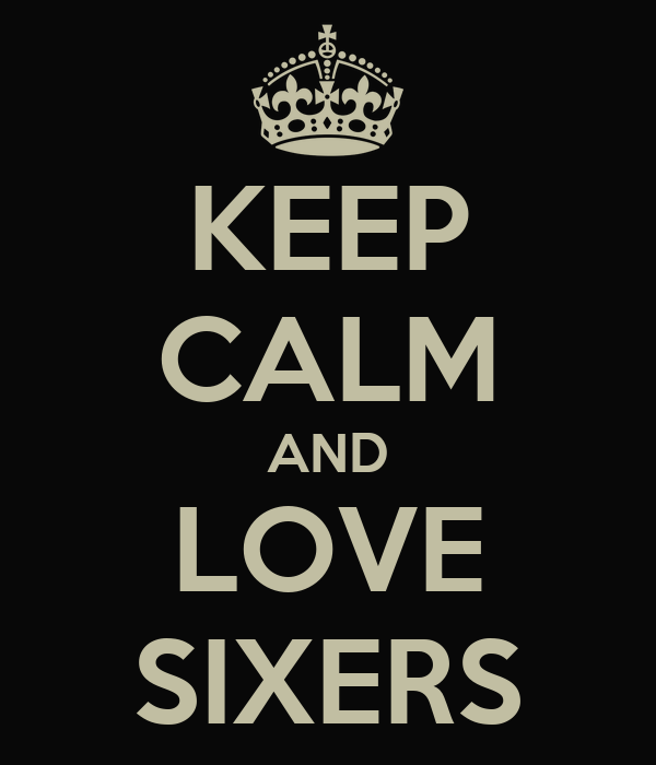 KEEP CALM AND LOVE SIXERS