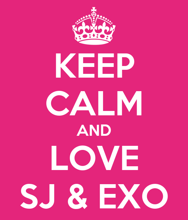 KEEP CALM AND LOVE SJ & EXO