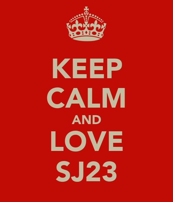 KEEP CALM AND LOVE SJ23
