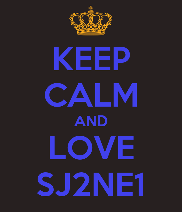 KEEP CALM AND LOVE SJ2NE1