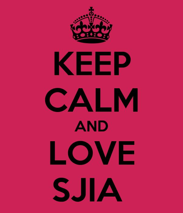 KEEP CALM AND LOVE SJIA