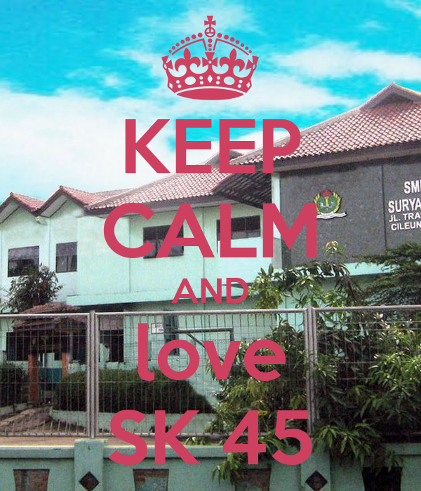 KEEP CALM AND love SK 45