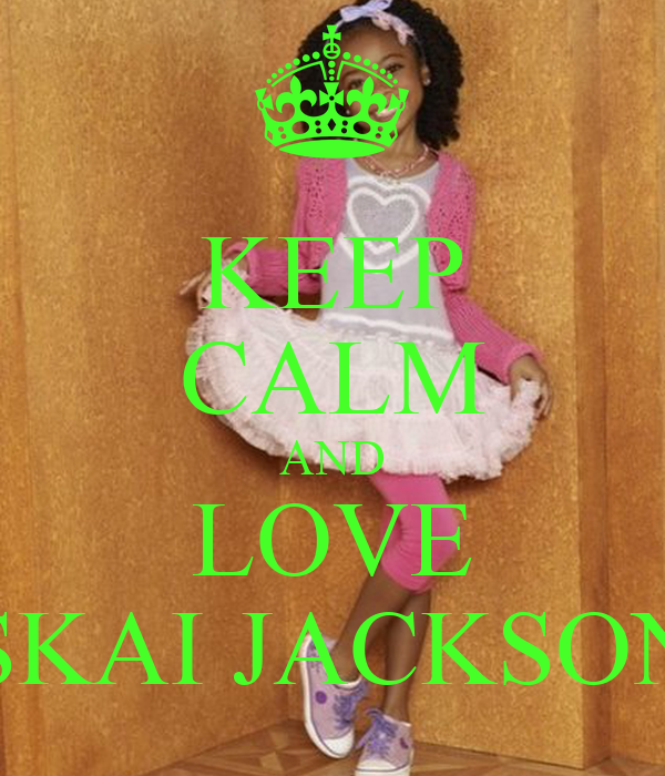 KEEP CALM AND LOVE SKAI JACKSON