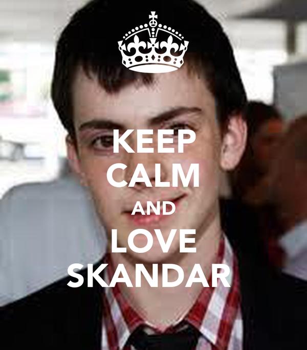 KEEP CALM AND LOVE SKANDAR