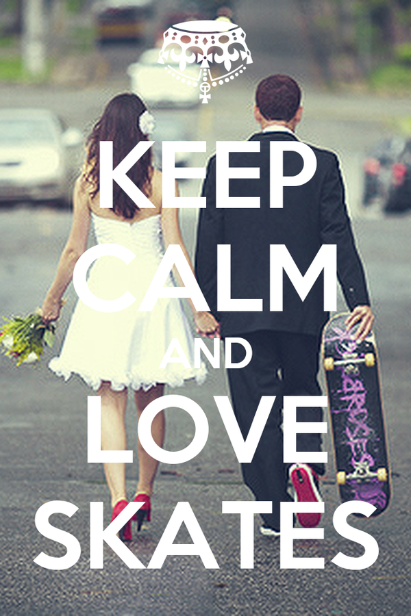 KEEP CALM AND LOVE SKATES