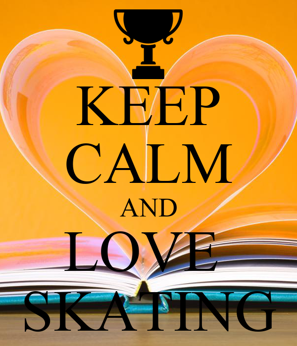 KEEP CALM AND LOVE  SKATING