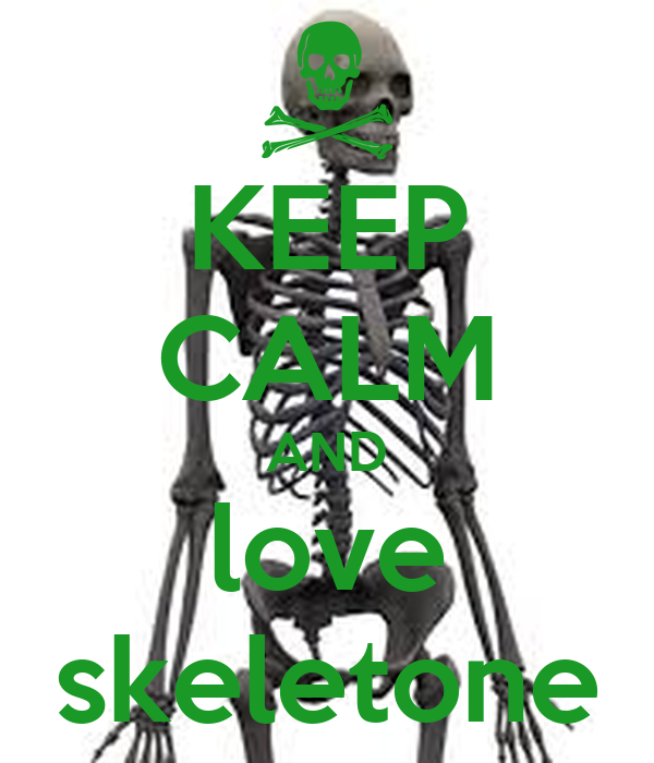 KEEP CALM AND love skeletone