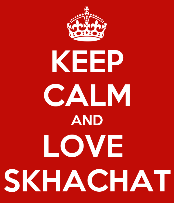 KEEP CALM AND LOVE  SKHACHAT