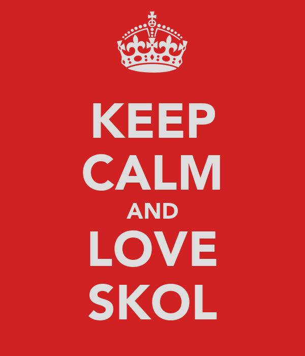 KEEP CALM AND LOVE SKOL