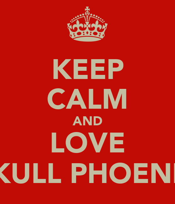 KEEP CALM AND LOVE SKULL PHOENIX