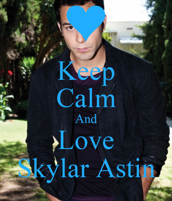 Keep Calm And Love Skylar Astin