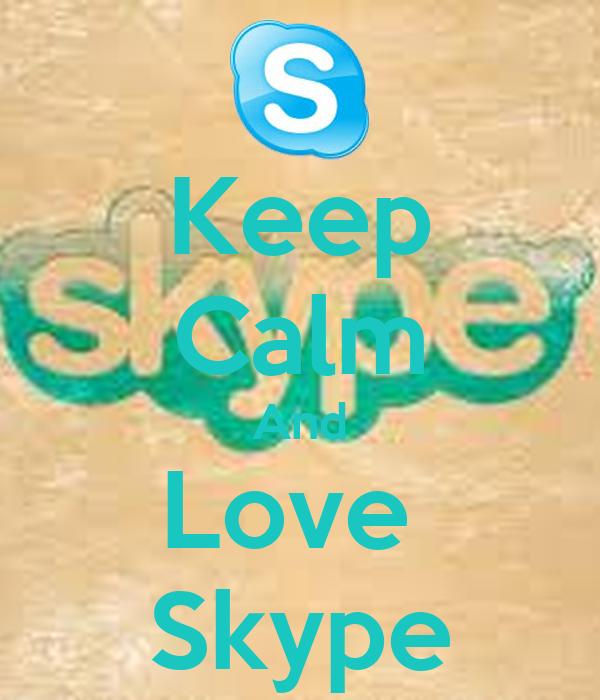 Keep Calm And Love  Skype