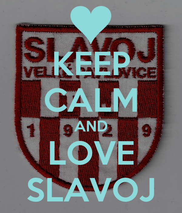 KEEP CALM AND LOVE SLAVOJ