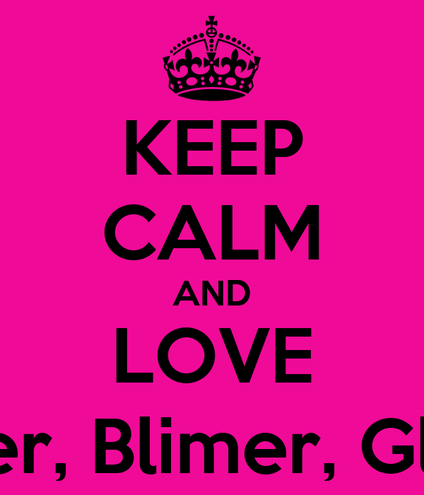 KEEP CALM AND LOVE Slimer, Blimer, Glimer
