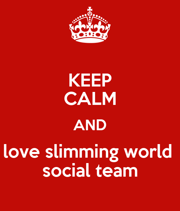 Keep calm and love slimming world social team poster margaret keep calm o matic I love slimming world