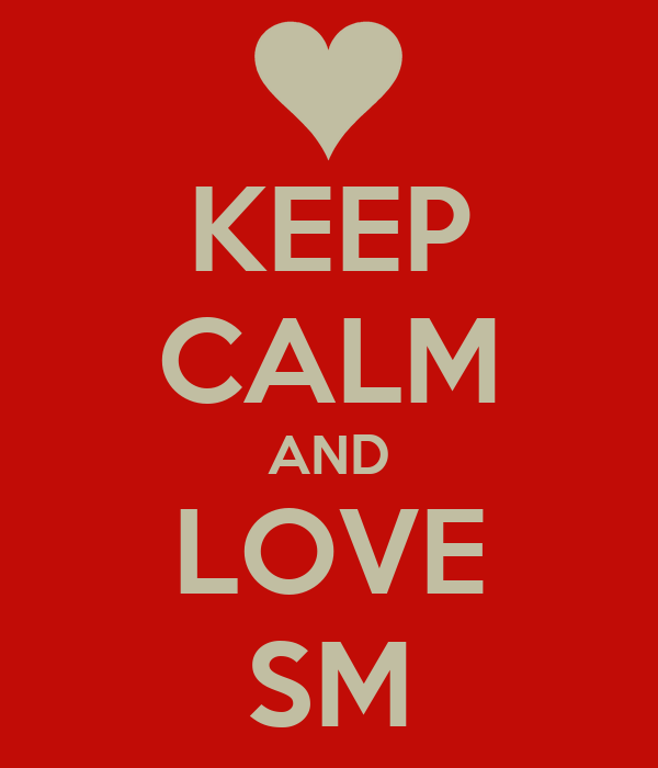 KEEP CALM AND LOVE SM
