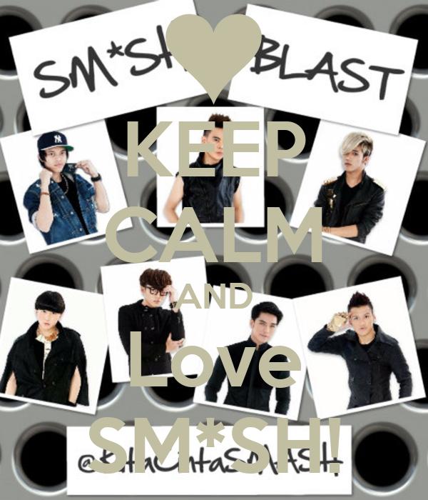 KEEP CALM AND Love SM*SH!