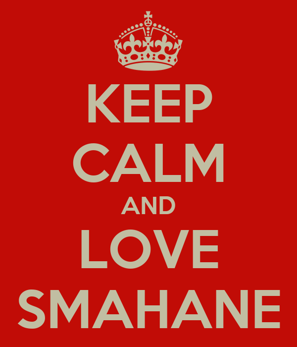 KEEP CALM AND LOVE SMAHANE