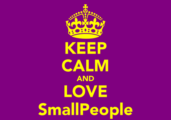 KEEP CALM AND LOVE SmallPeople