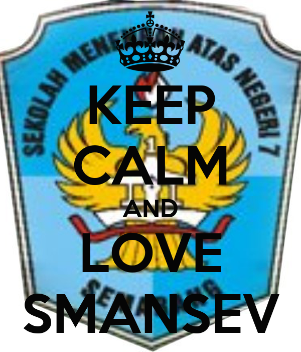 KEEP CALM AND LOVE SMANSEV
