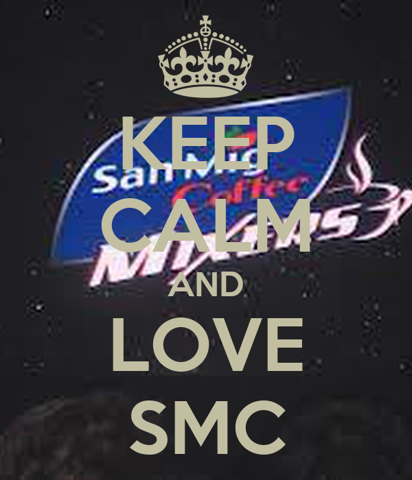 KEEP CALM AND LOVE SMC
