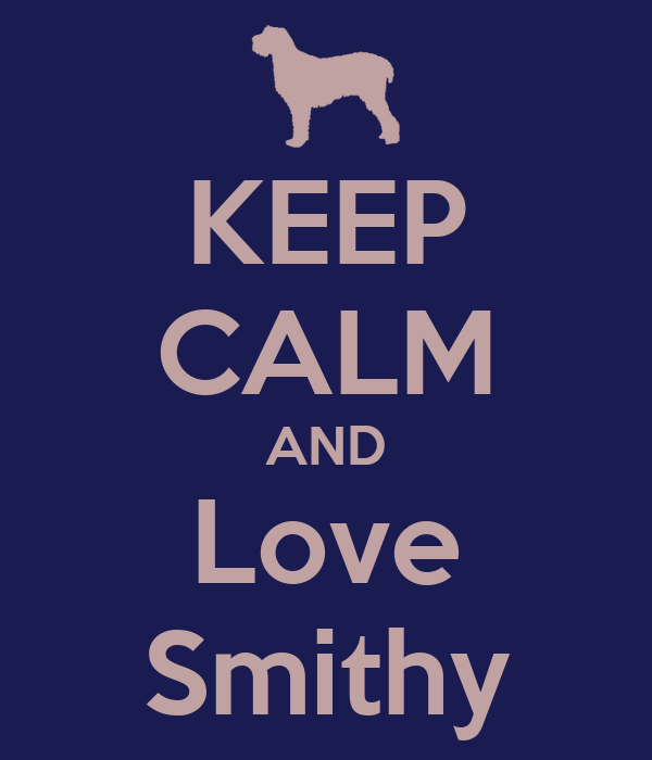 KEEP CALM AND Love Smithy