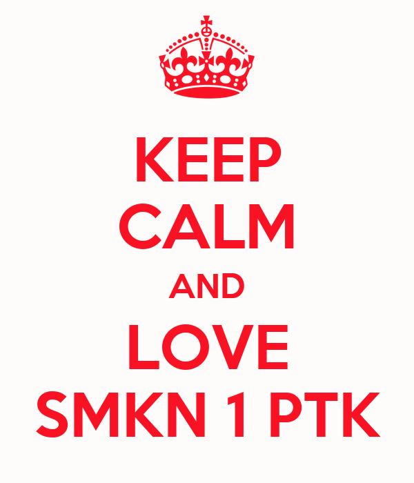KEEP CALM AND LOVE SMKN 1 PTK