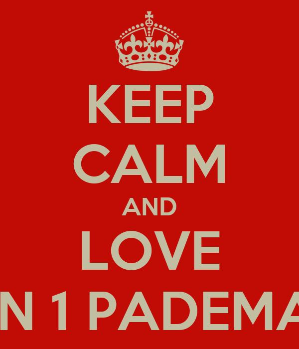 KEEP CALM AND LOVE SMPN 1 PADEMAWU