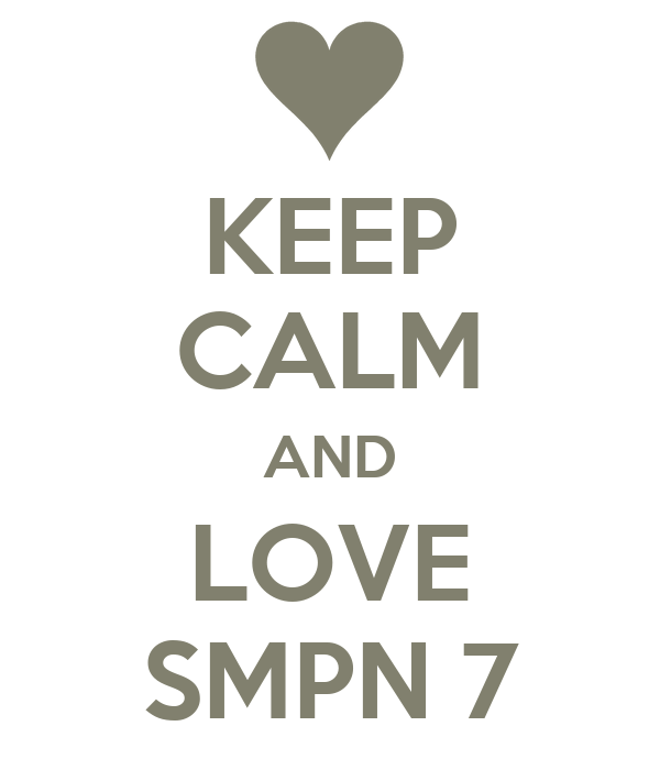 KEEP CALM AND LOVE SMPN 7