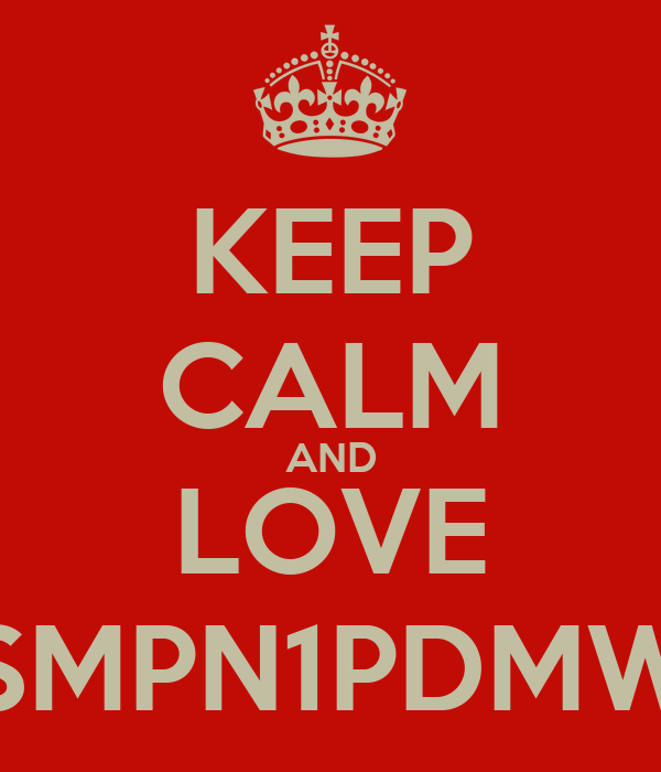 KEEP CALM AND LOVE SMPN1PDMW