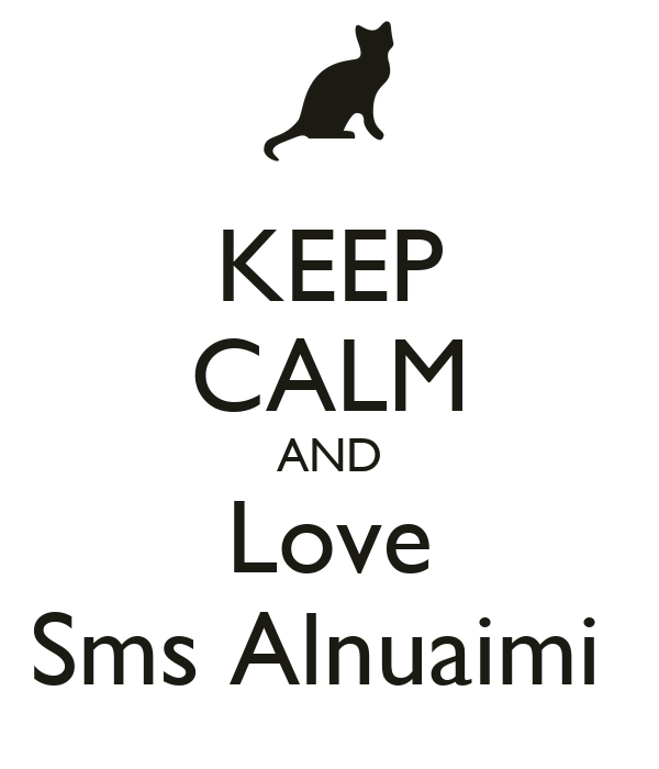 KEEP CALM AND Love Sms Alnuaimi