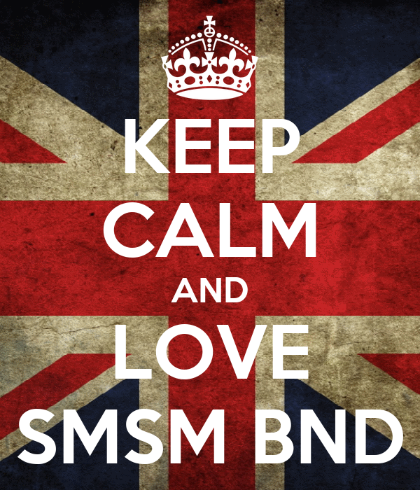 KEEP CALM AND LOVE SMSM BND