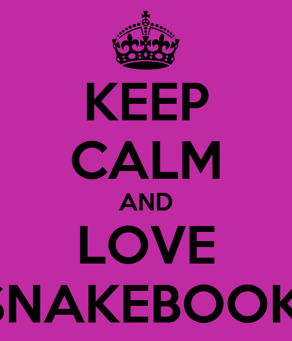 KEEP CALM AND LOVE SNAKEBOOK!