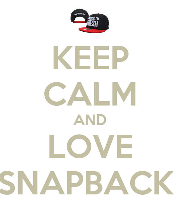 KEEP CALM AND LOVE SNAPBACK