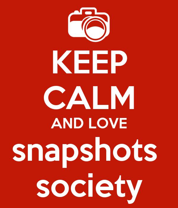KEEP CALM AND LOVE snapshots  society