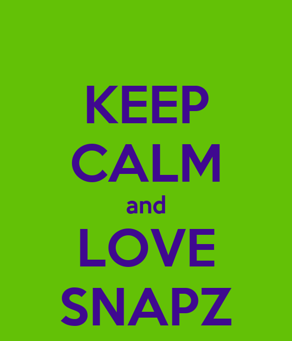 KEEP CALM and LOVE SNAPZ