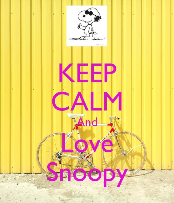 KEEP CALM And Love Snoopy Poster | ademberisha | Keep Calm ...  KEEP CALM And L...