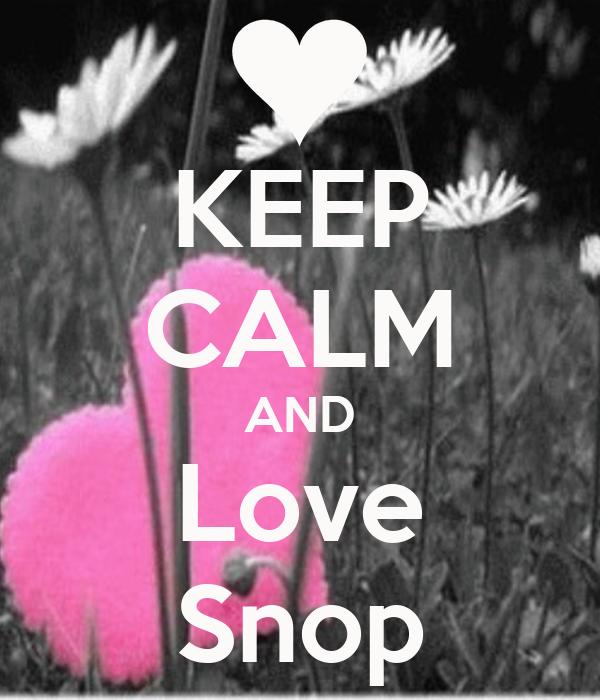 KEEP CALM AND Love Snop
