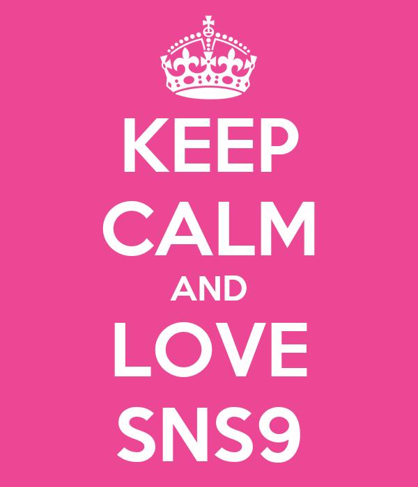 KEEP CALM AND LOVE SNS9